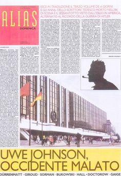 """«Amava raccontare Hans Mayer di avere avuto tra gli studenti dell'Università di Lipsia uno strano tipo che non parlava mai. Il suo fiuto pedagogico gli suggerì due opposte ipotesi: dev'essere un cretino o un genio. Si trattava di Uwe Johnson (1934-1984), uno dei più grandi scrittori del Novecento europeo.» Dalla cover di «Alias» del 6 aprile, Giuseppe Dolei su Uwe Johnson e """"I giorni e gli anni""""."""
