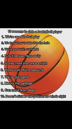10 reasons to date a basketball player. Just cuz I thought it was funny