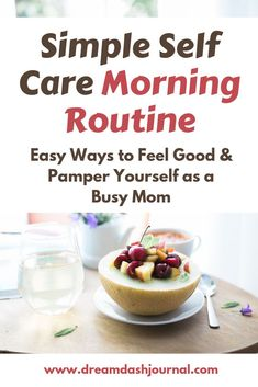 As a busy mom, you need a self-care morning routine that feels good, is easy to practice, and that you can to stick with. In this article, I'll share 4 tips  to feel healthy, pampered, productive, and good about myself every morning. And they take almost no extra effort or time! These ideas are am life upgrades you can actually do!