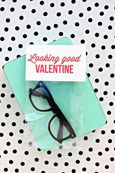 """looking good"" printable valentine"