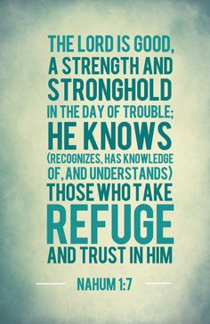 Scripture Quotes Inspirational-The Lord is good, a refuge in times of trouble. He cares for those who trust in him, NIV) Uplifting Inspirational Quotes, Uplifting Scripture, Encouraging Bible Verses, Bible Encouragement, Favorite Bible Verses, Bible Scriptures, Bible Quotes, Faith Bible, Jesus Quotes