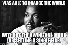Or assaulting & murdering cops, or looting & destroying black-owned businesses. I'm pretty sure MLK Jr would see the current BLM movement as a despicable, hypocritical, full of shit organization.