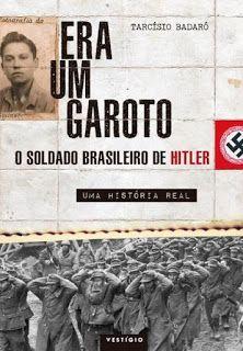 A pensadora: Livro Era Um Garoto - O Soldado Brasileiro de Hitl...