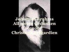 Brahms Johannes, All mein Gedanken  ( tenore Christoph Prégardien)