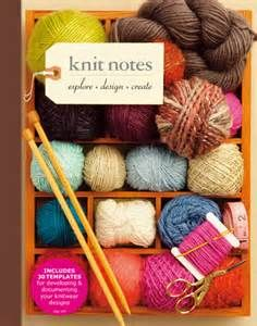Knit Notes: Explore * Design * Create by Nadine Curtis