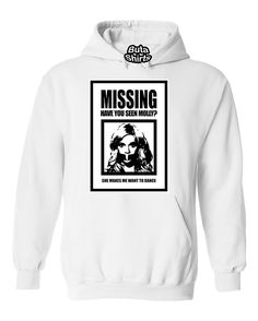 Missing Molly Have You Seen Molly Poster She makes me want to dance Unisex Hoodie