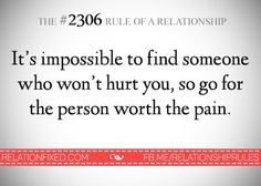 Find who is worth the pain!