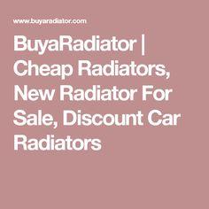 BuyaRadiator | Cheap Radiators, New Radiator For Sale, Discount Car Radiators