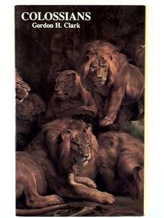 Colossians (Trinity paper): Gordon H. Clark: 9780940931251: Amazon.com: Books