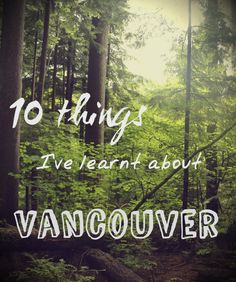 Today I will have been living in Vancouver for exactly a month, and I thought it would be fun to recap some of the things I've found so far in my time here. It's been an interesting tim…