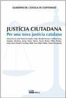 Justícia ciutadana : per a una nova justícia catalana / Imma Barral [y otros 11].
