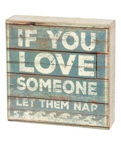 Primitives by Kathy Blue Distressed Let Them Nap Box Sign | zulily