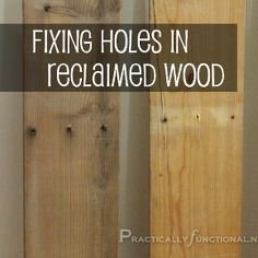 How To Fix Holes In Repurposed Wood (from Pallets, Salvage, Etc.)