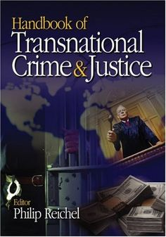 Handbook of Transnational Crime and Justice: Special Offer Edition by Philip L. Reichel. $63.00. 528 pages. Author: Philip L. Reichel. Publisher: SAGE Publications, Inc (August 5, 2005). Publication: August 5, 2005