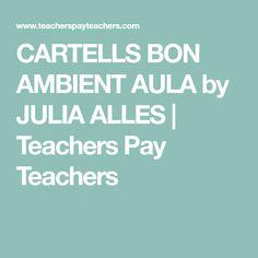 CARTELLS BON AMBIENT AULA by JULIA ALLES | Teachers Pay Teachers