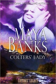 Colters' Lady by Maya Banks eBook hacked. Colters' Lady by Maya Banks (Goodreads Author) Could their adoration give her the quality to beat the catastrophe in her past? Colters' Legacy, Book 2 At t. Maya Banks, Sylvia Day, Books To Read, My Books, Historical Romance Books, Lego, Christine Feehan, Vampire Books, Education Humor