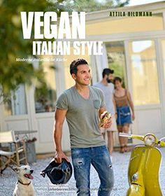 Vegan Italian Style (Vegane Kochbücher von Attila Hildmann) von Attila Hildmann http://www.amazon.de/dp/3954531119/ref=cm_sw_r_pi_dp_TOkqwb1JYVFZ2