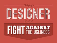 New Quote on 'Designers Quotes Project' designed by Pantufla Cuántica. the global community for designers and creative professionals. Inspirational Quotes For Kids, New Quotes, Inspiring Quotes About Life, Life Quotes, Creative Typography, Typography Quotes, Typography Design, Graphic Design Quotes, Massimo Vignelli