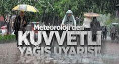 Meteoroloji'den Uyarı kuvvetli sağanak yağış bekleniyor....
