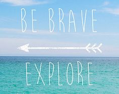 Be Brave Explore #02 - typography beach home decor white text blue aqua green sea shore inspirational coastal nautical photography cornwall