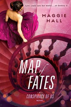 Cover Reveal: Map of Fates (The Conspiracy of Us #2) by Maggie Hall  -On sale March 8th 2016 by Putnam Juvenile  -Two weeks.   That's how long it took for Avery West's ordinary life to change forever: In two weeks, she discovered she was heiress to a powerful secret society known as the Circle, escaped an arranged marriage, and learned her mother was taken hostage by the Circle's enemies.