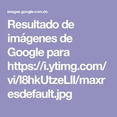 Resultado de imágenes de Google para https://i.ytimg.com/vi/I8hkUtzeLII/maxresdefault.jpg
