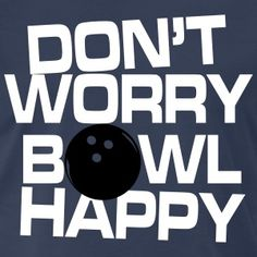 Funny Bowling T-Shirts from Spreadshirt ✓ Unique designs ✓ Large assortment ✓ Easy 30 day return policy ✓ Shop Funny Bowling Shirts now! Bowling Quotes, Bowling Pins, Funny Bowling Shirts, Work Gifts, Mindfulness Quotes, Tshirts Online, Turkey Bowl, Let It Be, Don't Worry