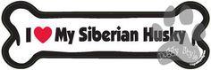 I Love My Siberian Husky Dog Bone Magnet http://doggystylegifts.com/products/i-love-my-siberian-husky-dog-bone-magnet