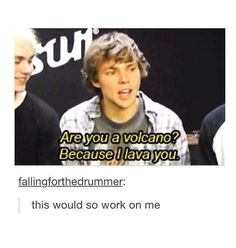 "Any pick up line he uses works. Even Luke's ""UHHHHHHHHH"" Let's be honest Ashton could just look at me."