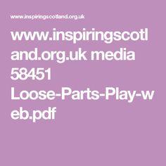www.inspiringscotland.org.uk media 58451 Loose-Parts-Play-web.pdf