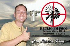 COLUNISTAS: Colunista Leandro França e o Programa Região em Fo...