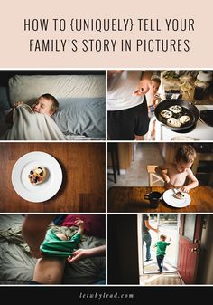 How to {Uniquely} Tell Your Family's Stories in Pictures | I LOVE how authentically this mom documents their family's story. Great tips, too.