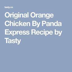 Original Orange Chicken By Panda Express Recipe by Tasty
