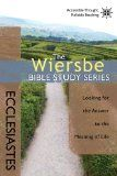 Free Kindle Book -  [Religion & Spirituality][Free] The Wiersbe Bible Study Series: Ecclesiastes: Looking for the Answer to the Meaning of Life