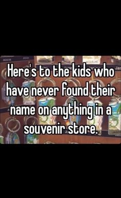 I got two neckless in a store with my name. Really people their are a lot of Savannah's in this world make more. I haven't found it on a Coke either.