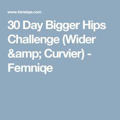 30 Day Bigger Hips Challenge (Wider & Curvier) - Femniqe