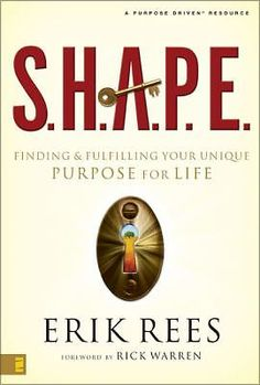 S. H. A. P. E. Finding & Fulfilling Your Unique Purpose for Life HARDCOVER