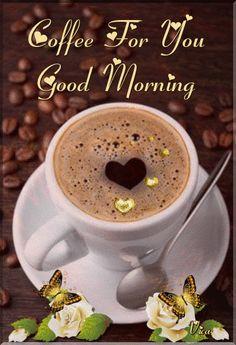 Morning Coffee Images, Good Morning Coffee Gif, Good Night Flowers, Good Morning Beautiful Flowers, Good Morning Beautiful Images, Good Morning Gift, Morning Morning, Good Morning Greetings, Good Morning Good Night
