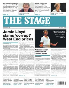 The Stage front page | May 5 2016: Jamie Lloyd slams 'corrupt' West End prices