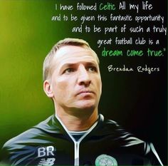 The Treble Is Definitely On and Brendan Rodgers Deserves To Be The Man To Take Us Their . Brendan Rodgers, The Pretenders, Celtic Fc, Morning Greetings Quotes, League Gaming, Now And Forever, Football Team, Glasgow, The Man