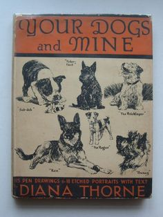 YOUR DOGS AND MINE written by Thorne, Diana illustrated by Thorne, Diana published by Hutchinson & Co. Ltd