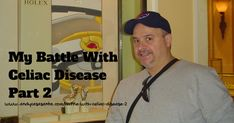 My Battle With Celiac Disease Part 2. This article is found on my Brain Health blogs