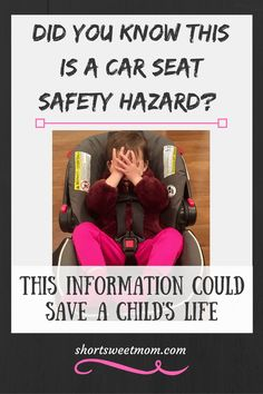 Did you know this is a car seat safety hazard? Visit shortsweetmom.com to learn more about car seat safety. This information could save a child's life.