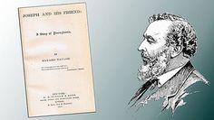 Bayard Taylor (1825-1878) e il frontespizio del suo romanzo «Joseph and his friend»