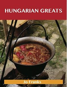 Cover image and link to Hungarian Greats: Delicious Hungarian Recipes, The Top 40 Hungarian Recipes