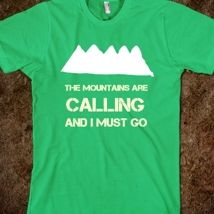 The Mountains Are Calling I Must Go from Glamfoxx Shirts