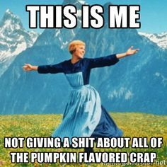 Pumpkin flavored anything is yucky.