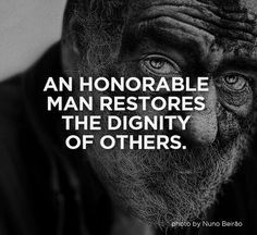 """Other people's dignity should be as precious to you as your own.""  Pirke Avot 2:5"
