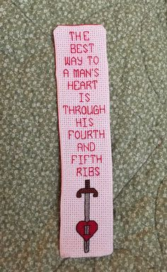The Way to A Man's Heart is Through his Fourth and Fifth Ribs - Cross Stitch…