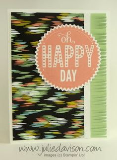 Julie's Stamping Spot -- Stampin' Up! Project Ideas Posted Daily: Starburst Sayings Happy Day Card + Fringe Scissors